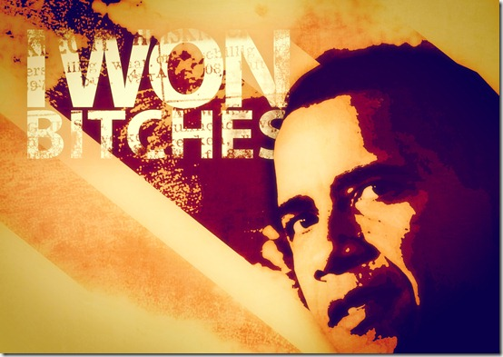 I_Won_Bitches___Obama_by_VorteXNL