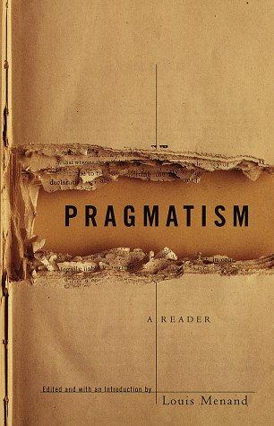 Pragmatism A Reader